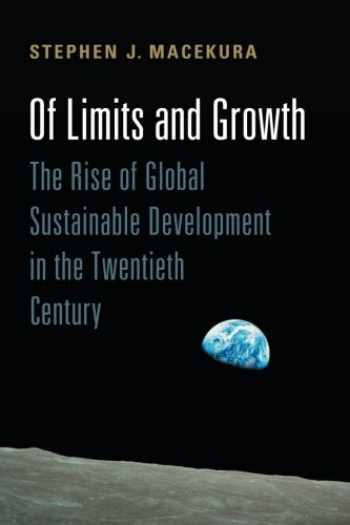 9781107420953-1107420954-Of Limits and Growth: The Rise of Global Sustainable Development in the Twentieth Century (Global and International History)