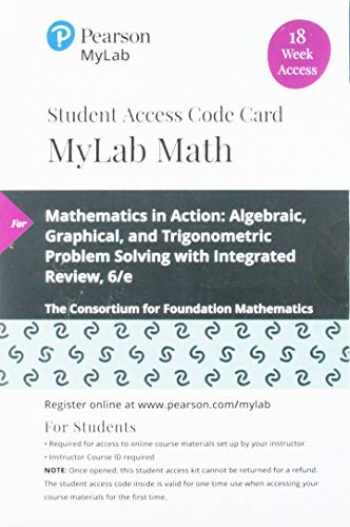 9780135910443-0135910447-MyLab Math with Pearson eText -- 18 Week Standalone Access Card -- for Mathematics in Action: Algebraic, Graphical, and Trigonometric Problem Solving