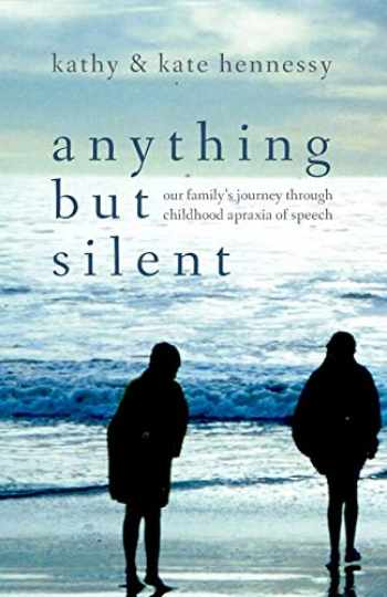 9781595718921-1595718923-Anything but Silent: Our Family's Journey Through Childhood Apraxia of Speech