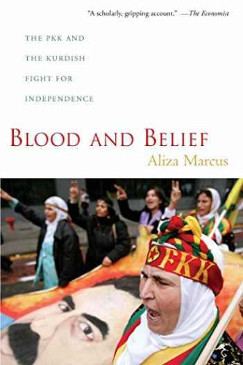 9780814795873-0814795870-Blood and Belief: The PKK and the Kurdish Fight for Independence