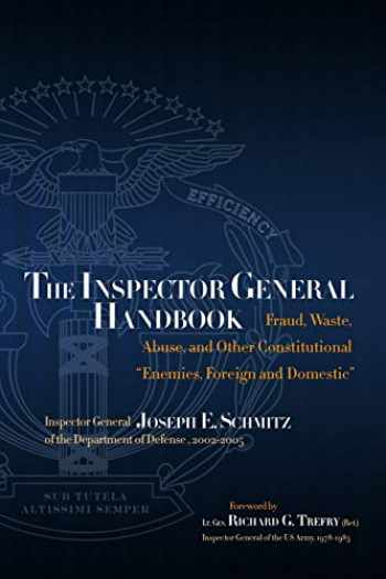 """9780578004365-0578004364-The Inspector General Handbook: Fraud, Waste, Abuse and Other Constitutional """"Enemies, Foreign and Domestic"""""""