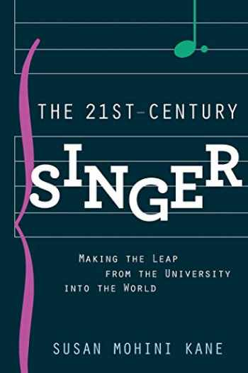 9780199364282-0199364281-The 21st Century Singer: Making the Leap from the University into the World
