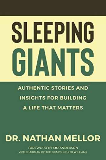9781732118980-1732118981-Sleeping Giants: Authentic Stories and Insights for Building a Life That Matters