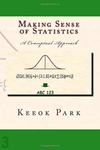 9781484120729-1484120728-Making Sense of Statistics: A Conceptual Approach