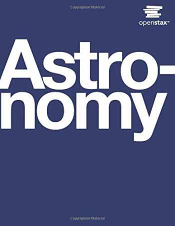 9781938168284-1938168283-Astronomy by OpenStax (hardcover version, full color)