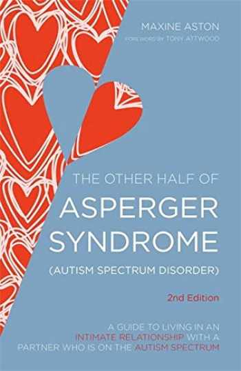 9781849054980-1849054983-The Other Half of Asperger Syndrome (Autism Spectrum Disorder): A Guide to Living in an Intimate Relationship with a Partner who is on the Autism Spectrum Second Edition