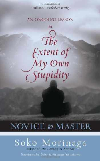 9780861713936-0861713931-Novice to Master: An Ongoing Lesson in the Extent of My Own Stupidity