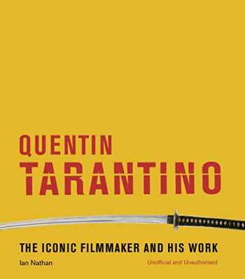 9781781317754-1781317755-Quentin Tarantino: The iconic filmmaker and his work