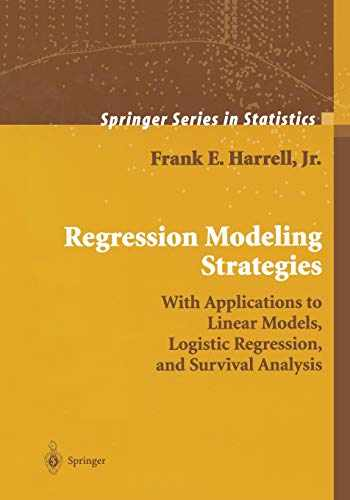 9781441929181-1441929185-Regression Modeling Strategies: With Applications to Linear Models, Logistic Regression, and Survival Analysis (Springer Series in Statistics)