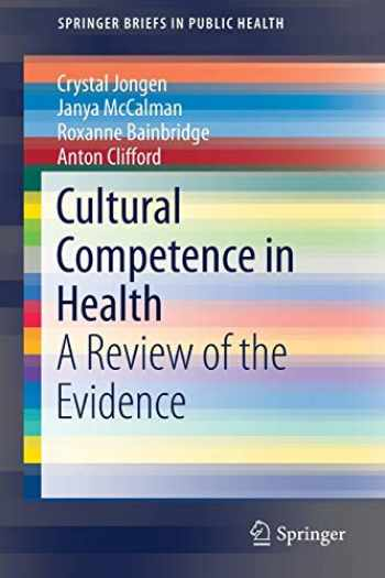 9789811052927-9811052921-Cultural Competence in Health: A Review of the Evidence (SpringerBriefs in Public Health)