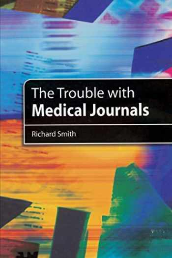 9781853156731-1853156736-The Trouble with Medical Journals