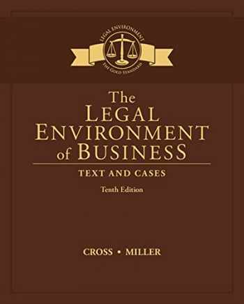 9781305967304-1305967305-The Legal Environment of Business: Text and Cases