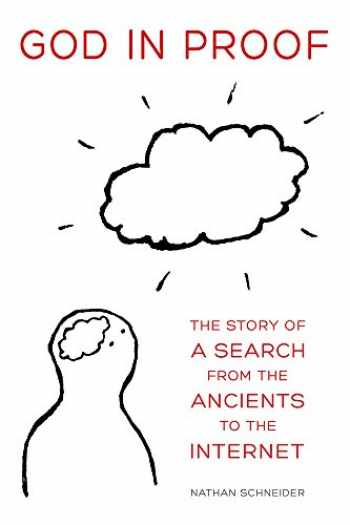 9780520287464-0520287460-God in Proof: The Story of a Search from the Ancients to the Internet
