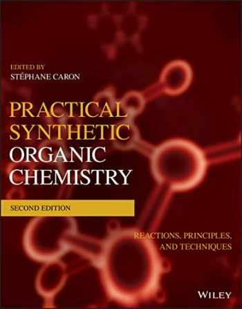 9781119448853-1119448859-Practical Synthetic Organic Chemistry: Reactions, Principles, and Techniques