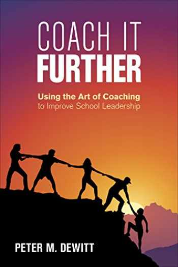 9781506399492-1506399495-Coach It Further: Using the Art of Coaching to Improve School Leadership