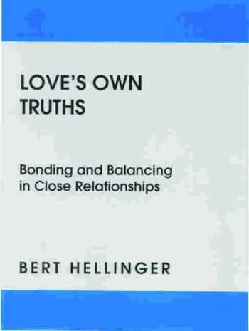 9781932462920-1932462929-Love's Own Truths: Bonding and Balancing in Close Relationships
