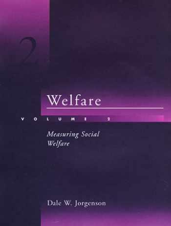 9780262100632-0262100630-Welfare, Vol. 2: Measuring Social Welfare