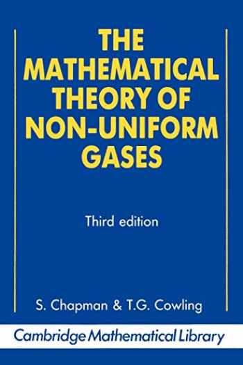 9780521408448-052140844X-The Mathematical Theory of Non-uniform Gases: An Account Of The Kinetic Theory Of Viscosity, Thermal Conduction And Diffusion In Gases (Cambridge Mathematical Library)