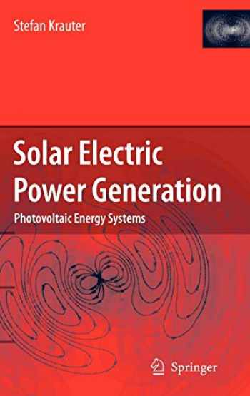 9783540313458-3540313451-Solar Electric Power Generation - Photovoltaic Energy Systems: Modeling of Optical and Thermal Performance, Electrical Yield, Energy Balance, Effect on Reduction of Greenhouse Gas Emissions
