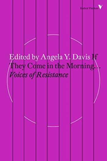 9781784787691-1784787698-If They Come in the Morning...: Voices of Resistance (Radical Thinkers)
