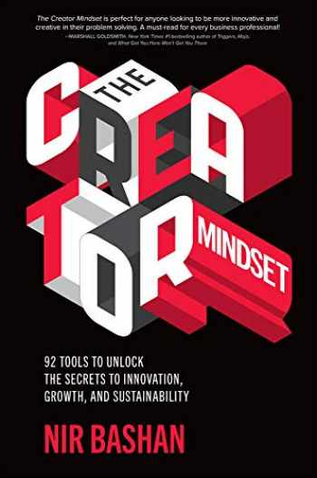 9781260460018-1260460010-The Creator Mindset: 92 Tools to Unlock the Secrets to Innovation, Growth, and Sustainability