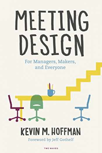 9781933820385-1933820381-Meeting Design: For Managers, Makers, and Everyone