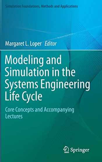 9781447156338-1447156331-Modeling and Simulation in the Systems Engineering Life Cycle: Core Concepts and Accompanying Lectures (Simulation Foundations, Methods and Applications)