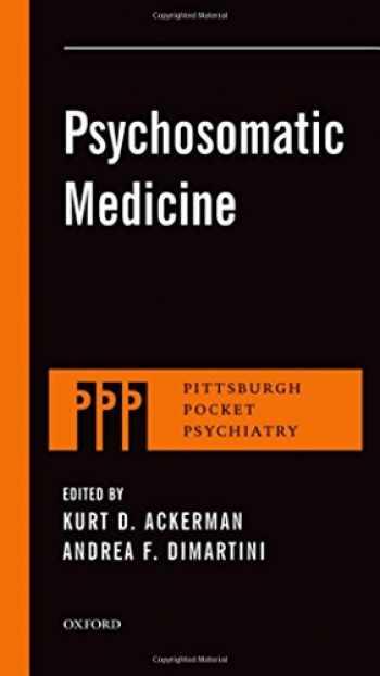 9780199329311-0199329311-Psychosomatic Medicine (Pittsburgh Pocket Psychiatry Series)