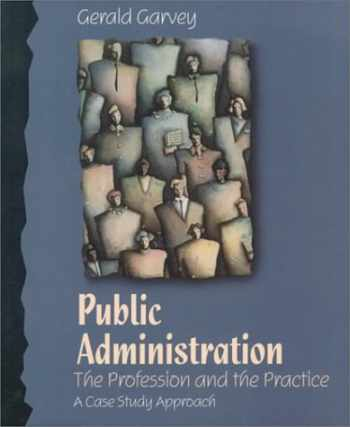 9780312105808-0312105800-Public Administration: The Profession and the Practice: A Case Study Approach