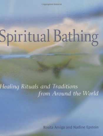 9781587611704-1587611708-Spiritual Bathing: Healing Rituals and Traditions from Around the World