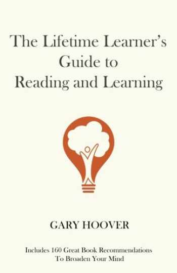 9780999114940-0999114948-The Lifetime Learner's Guide to Reading and Learning