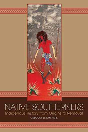 9780806162287-0806162287-Native Southerners: Indigenous History from Origins to Removal