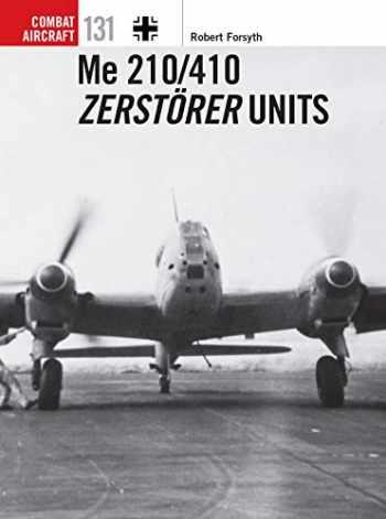 9781472829108-1472829107-Me 210/410 Zerstörer Units (Combat Aircraft)