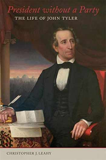 9780807172544-0807172545-President without a Party: The Life of John Tyler