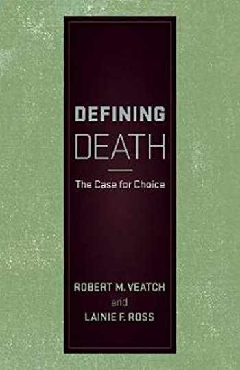 9781626163553-1626163553-Defining Death: The Case for Choice