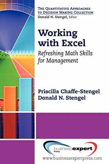 9781606492802-1606492802-Working with Excel: Refreshing Math Skills for Management (Quantitative Approaches to Decision Making)