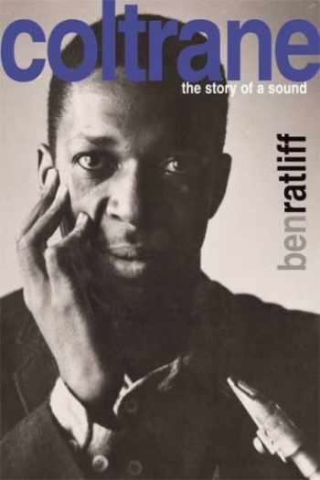 9780374126063-0374126062-Coltrane: The Story of a Sound