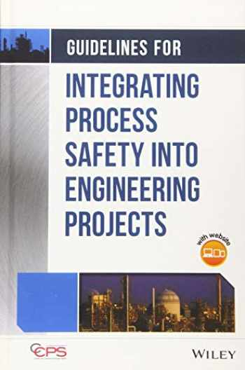 9781118795071-1118795075-Guidelines for Integrating Process Safety into Engineering Projects