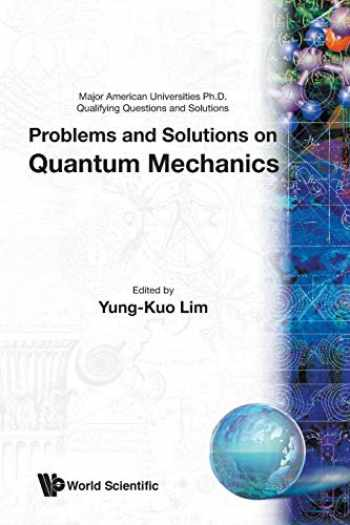 9789810231330-9810231334-Problems and Solutions on Quantum Mechanics (Major American Universities PH.D. Qualifying Questions and S)