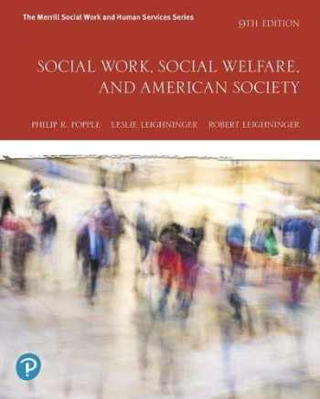 9780135168608-0135168600-Social Work, Social Welfare, and American Society