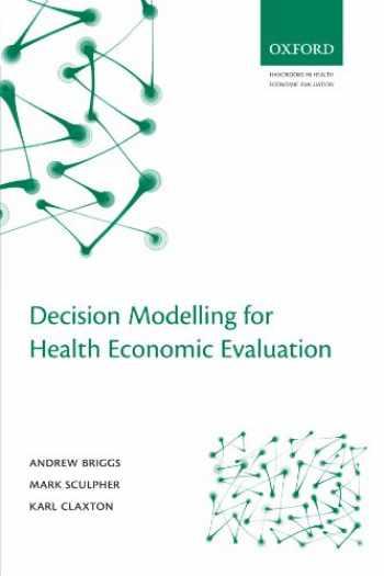 9780198526629-0198526628-Decision Modelling for Health Economic Evaluation (Handbooks in Health Economic Evaluation)