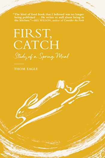 9780802148223-0802148220-First, Catch: Study of a Spring Meal
