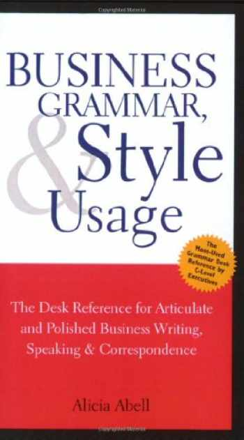 9781587620263-158762026X-Business Grammar, Style & Usage: The Most Used Desk Reference for Articulate and Polished Business Writing and Speaking by Executives Worldwide