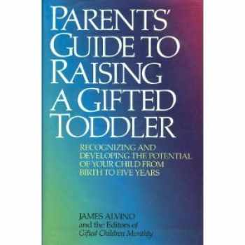 9780316036368-0316036366-Parents' Guide to Raising a Gifted Toddler: Recognizing and Developing the Potential of Your Child from Birth to Five Years
