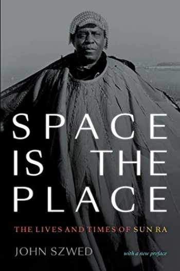 9781478008415-1478008415-Space Is the Place: The Lives and Times of Sun Ra