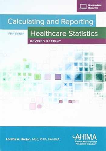 9781584265955-1584265957-Calculating and Reporting Healthcare Statistics