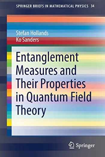 9783319949017-3319949012-Entanglement Measures and Their Properties in Quantum Field Theory (SpringerBriefs in Mathematical Physics (34))