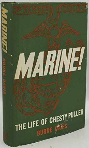 9780739413128-0739413120-Marine!: The Life of Lt. Gen. Lewis B. (Chesty) Puller, USMC (Ret.)