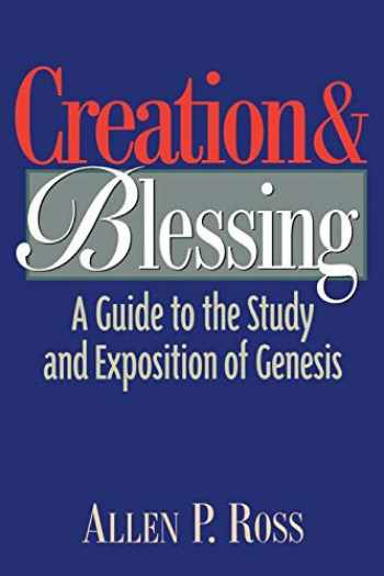 9780801021077-0801021073-Creation And Blessing: A Guide To The Study And Exposition Of Genesis