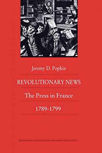 9780822309970-0822309971-Revolutionary News: The Press in France, 1789–1799 (Bicentennial Reflections on the French Revolution)
